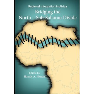 Regional Integration in Africa. Bridging the North-Sub-Saharan Divide