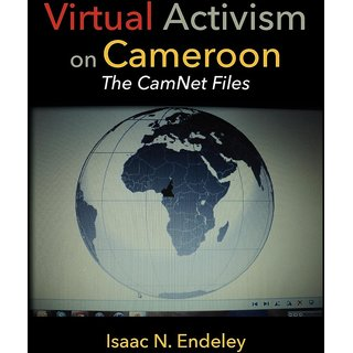 Virtual Activism on Cameroon. The CamNet Files