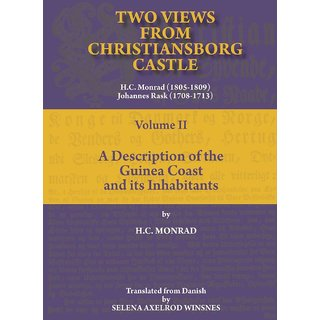 Two Views from Christiansborg Castle Vol II. A Description of the Guinea Coast and its Inhabitants