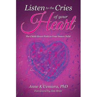 Listen to the Cries of Your Heart