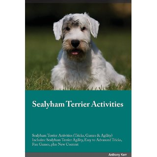 Sealyham Terrier Activities Sealyham Terrier Activities (Tricks, Games  Agility) Includes