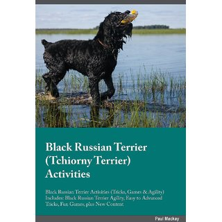 Black Russian Terrier Tchiorny Terrier Activities Black Russian Terrier Activities (Tricks, Games  Agility) Includes