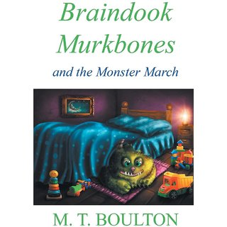 Braindook Murkbones and the Monster March