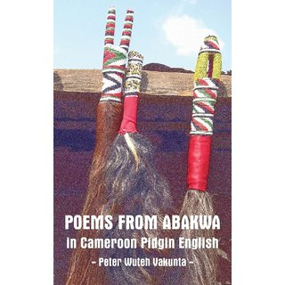 Poems from Abakwa in Cameroon Pidgin English