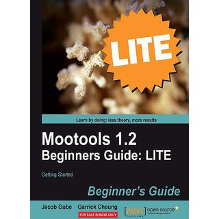 Mootools 1.2 Beginners Guide LITE Getting started