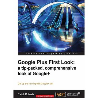 Google Plus First Look a tip-packed, comprehensive look at Google+