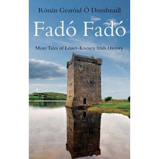 Fado Fado More Tales of Lesser Known Irish History