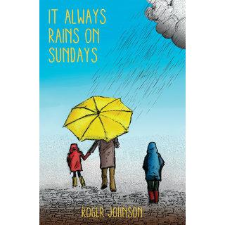 It Always Rains on Sundays