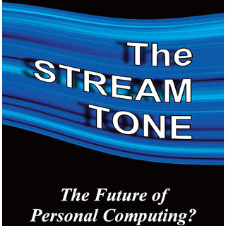 The STREAM TONE The Future of Personal Computing