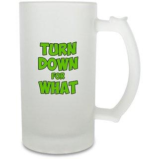 Giftcart-Turn Down For What Beer Mug