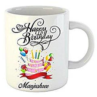Huppme Happy Birthday Manjushree White Ceramic Mug (350 ml)