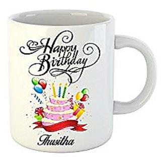 Huppme Happy Birthday Thusitha White Ceramic Mug (350 ml)