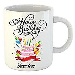 Huppme Happy Birthday Tazudeen White Ceramic Mug (350 ml)