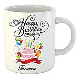 Huppme Happy Birthday Tazmeen White Ceramic Mug (350 ml)