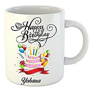 Huppme Happy Birthday Yohana White Ceramic Mug (350 ml)