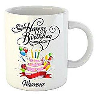 Huppme Happy Birthday Waseema White Ceramic Mug (350 ml)