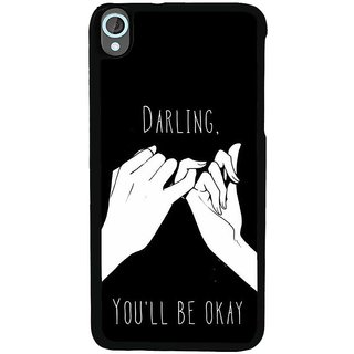 Ayaashii Darling U Will B OK Back Case Cover for HTC Desire 820::HTC Desire 820Q::HTC Desire 820S