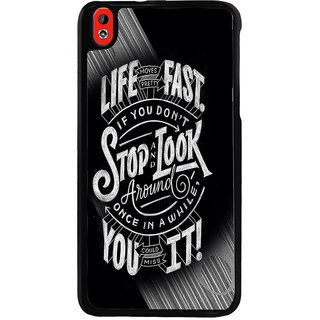 Ayaashii Life Moves Fast Stop And Look Back Case Cover for HTC Desire 816::HTC Desire 816 G