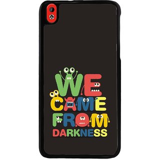Ayaashii We Came From Darkness Back Case Cover for HTC Desire 816::HTC Desire 816 G
