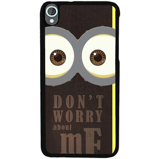 Ayaashii Don't Worry About Me Back Case Cover for HTC Desire 820::HTC Desire 820Q::HTC Desire 820S