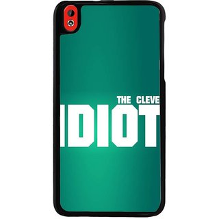 Ayaashii The Clever Idiot Back Case Cover for HTC Desire 816::HTC Desire 816 G