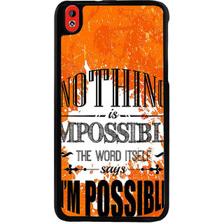 Ayaashii Nothing Is Impossible Back Case Cover for HTC Desire 816::HTC Desire 816 G