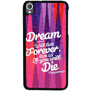 Ayaashii Dream As If You Will Live Back Case Cover for HTC Desire 820::HTC Desire 820Q::HTC Desire 820S