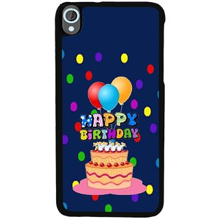 Ayaashii Happy Birthday Back Case Cover for HTC Desire 820::HTC Desire 820Q::HTC Desire 820S