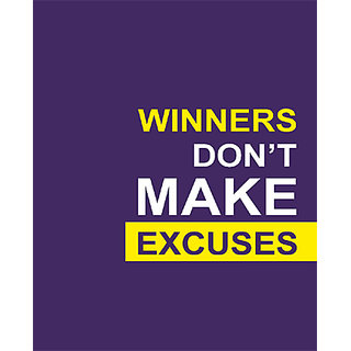 Winners Don't Make Excuses Poster