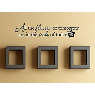 Vinyl Say 1213.All-G.Black -22x5 All the Flowers of Tomorrow are in the Seeds of Today Wall Decal, Gloss Black, 22-Inch