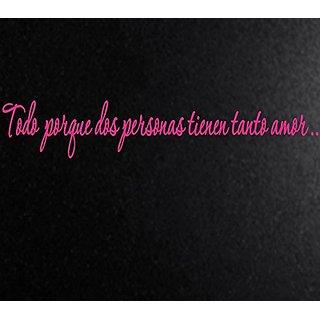 Vinyl Say G.Dark Pink-55x10-s.0070 Todo Porque Dos Personas Tienen Tanto Amor Spanish Wall Decals, 55-Inch x 10-Inch, Gl