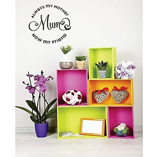 Design with Vinyl 4 C 2411 Decor Item Always My Mother Mum Now My Friend Image Quote Wall Decal Sticker, 18 x 18-Inch, B