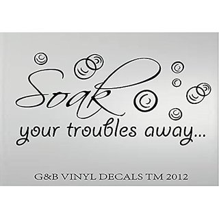 SOAK YOUR TROUBLES AWAY BATHROOM VINYL WALL DECAL 10X21