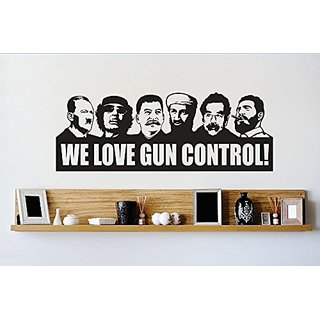 Design with Vinyl 1 Zzz 287 Decor Item We Love Gun Control Bin Laden Hitler Saddam Hussein Castro Image Quote Wall Decal
