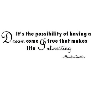 FOAL-Its the possibility of having a dream come true that makes life interesting-Paulo Coelho-Vinyl wall quotes stickers