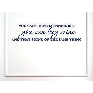 Vinyl Say 1235.YouCant-M.Blue -22x5 You Cant Buy Happiness, But You Can Buy Wine Wall Decal