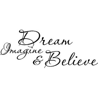 DREAM IMAGINE BELIEVE Vinyl Wall Art Decor Decal Home wall quotes