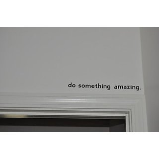 Do Something Amazing.. Vinyl Wall Decal Sticker Art (Small 1.5