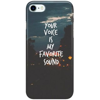 Dreambolic your voice is my favourite sound Back Cover for Apple iPhone 7
