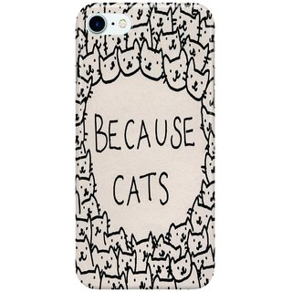 Dreambolic Because-cats Back Cover for Apple iPhone 7
