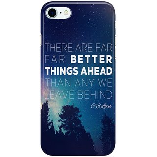 Dreambolic CS-Lewis-Better-Things-Ahead Back Cover for Apple iPhone 7