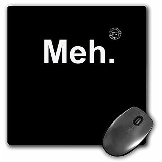 3dRose LLC 8 X 8 X 0.25 Inches Mouse Pad Meh (Mp_178697_1)