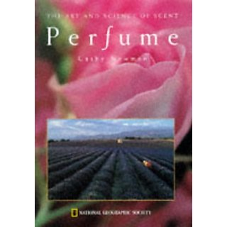 Perfume The Art and Science of Scent