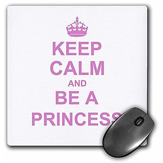 3dRose LLC 8 x 8 x 0.25 Inches Mouse Pad, Keep Calm and Be A Princess Light Pink Fun Girly Girl Gifts Carry On Funny Spo