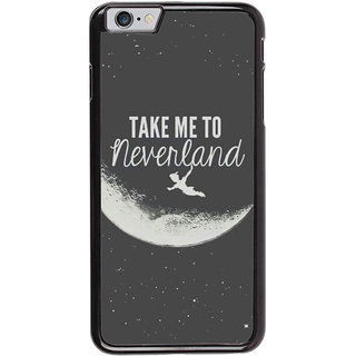 Ayaashii Take Me To Neverland Back Case Cover for Apple iPhone 6