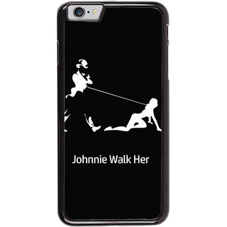 Ayaashii Johnnie Walk Here Back Case Cover for Apple iPhone 6