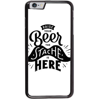 Ayaashii Raise Your Beer Back Case Cover for Apple iPhone 6