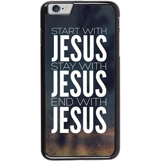 Ayaashii Start With Jesus Back Case Cover for Apple iPhone 6