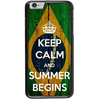 Ayaashii Keep Calm Summer Begins Back Case Cover for Apple iPhone 6