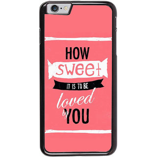 Ayaashii How Sweet It Is To Be Back Case Cover for Apple iPhone 6